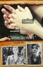""" Tattoo On Heart "" by SeluDeerMoe"