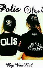 Polis Olmak  by ViniKa1
