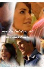 novela laliter:  mi error mas lindo (Terminada) by laliterdecorazon12