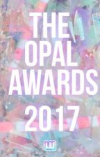 The Opal Awards 2017 [CLOSED] by TheOpalAwards