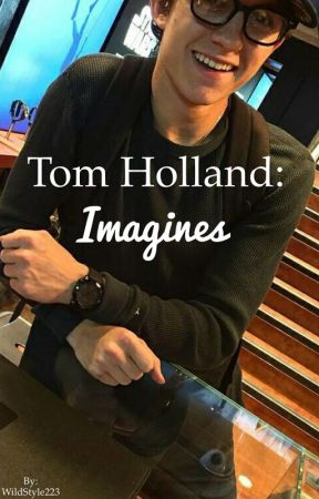 Tom Holland: Imagines by WildStyle223