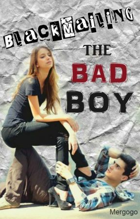 Blackmailing the Bad Boy by mergogo