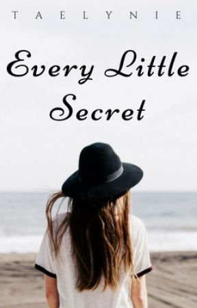 Every Little Secret by Taelynie