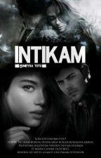 İNTİKAM(tamamlandı) by Rumeysatutu74