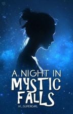 A night in Mystic Falls ( The Vampire Diaries FF) by VI_Supergirl