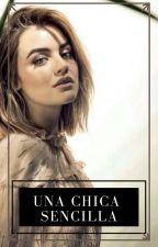 Una Chica Sencilla [MartinG. y tú] by RooseOrtega
