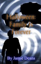 Halloween: Family Is Forever by Jamie_Deans