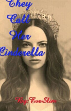 They Call Her Cinderella by EveSlim