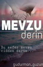 MEVZU DERİN by AliyaRajh33