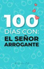 100 Días Con El Señor Arrogante. HarryStyles. (ORIGINAL) by AlejandraRH