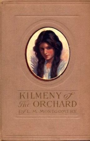 KILMENY OF THE ORCHARD (Completed) by LMMontgomery