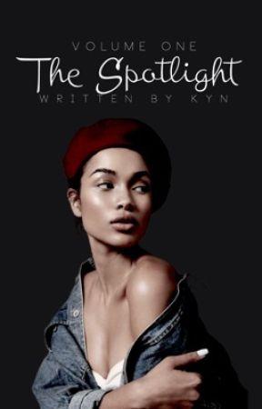 The Spotlight | PART ONE. by ___KYN