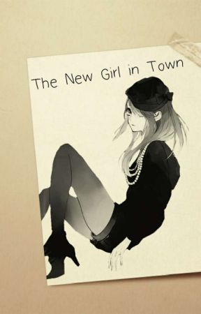 The New Girl in Town by Otakulady18