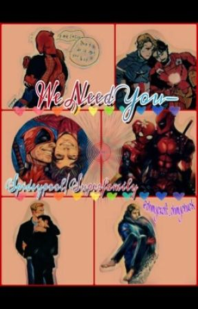 We Need You - Spideypool/Superfamily by ohmycroft_ohmychuck