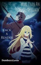 More Than An Angel Of Death (Zack x Reader) by DumbaxxLover