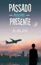 Passado num presente (Pausa) by blabla319