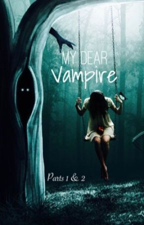 My Dear Vampire by alexwhitez