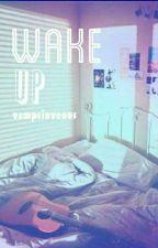 WAKE UP //THE VAMPS by vampsinvenus