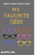 My Favourite Geek by Quote_Val