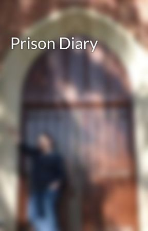 Prison Diary by ThatJPAllen