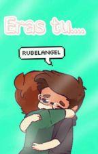 Eras tu... Rubelangel by Una_Shipper_More