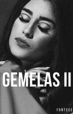 Gemelas ll (Lauren Jauregui Y Tu) by DinahKing403