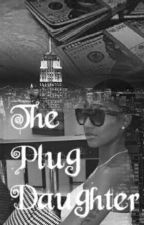 The Plug Daughter (G!P) by Anonymous5500