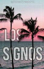 Los signos  by StokedTree0092