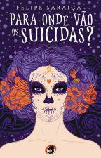 Para onde vão os suicidas? (Degustação) by FelipeSaraica