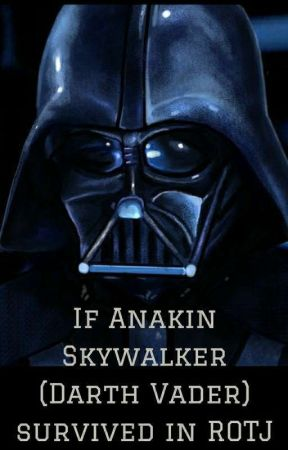 If Anakin Skywalker (Darth Vader) Survived In ROTJ by HelenaUrie