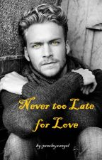 Never too Late for Love by presleysangel