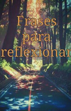 Frases para reflexionar by loveandlive89