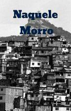 Naquele Morro 2 by marizquad