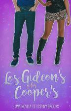 Los Gideon's y los Cooper's. by xDestinyBrooksx