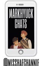 •MARKHYUCK CHATS• by missmarkhyuck