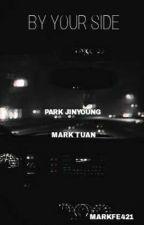 BY YOUR SIDE |MARKJIN Oneshot| by Markfe421