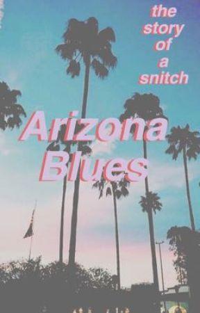 Arizona Blues  by thestoryofasnitch