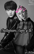 Instagram (suga y tú) by -ItsDanna-