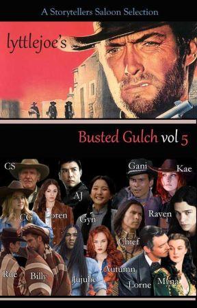 lyttejoe's Busted Gulch vol. 5 by storytellers-saloon