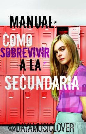 Manual: Como sobrevivir a la secundaria by dayamusiclover
