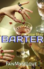 BARTER  [COMPLETE] by Alifia_vee