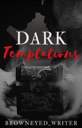 Dark Temptations by Browneyed_Writer