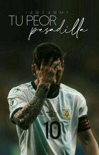 Tu Peor Pesadilla » Lionel Messi by IamTammy_