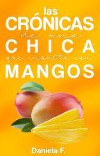 Las crónicas de una chica que insulta con mangos [BLOG] by takeamango