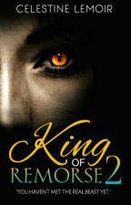 King Of Remorse (Book 2) by Celestine_Lemoir
