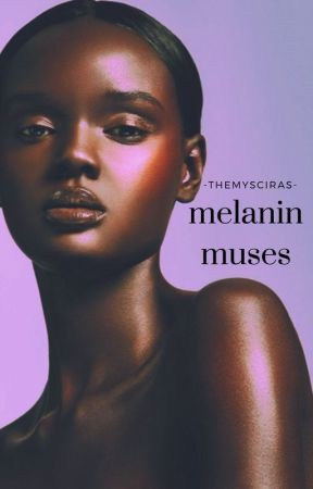MELANIN MUSES • SHORT STORIES by -retrouvailles-