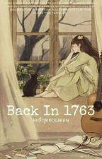 Back in 1763 by midoriroGreen
