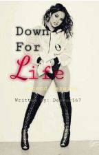 Down For Life: Second Version by Devour567