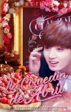 La Comedia De Abril | Jungkook\Taehyung by -Ohvvu-