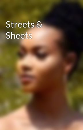 Streets & Sheets by LiterallyyLee